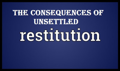The Consequences Of Unsettled Restitution In Life Of Christians