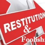 The Foolish Scene Involve In The Act Of Restitution