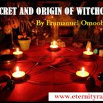 The Secret And Origin Of Witchcraft By Evangelist Emmanuel Omoobajesu
