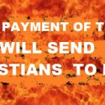 The Reason Why None Payment Of Tithe Will Send Christian To Hell