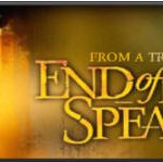 End of a Spear – Godly Christian Movies/Films