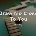 Draw Me Closer-  HillSong United