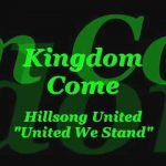 Kingdom Come- Hillsong United