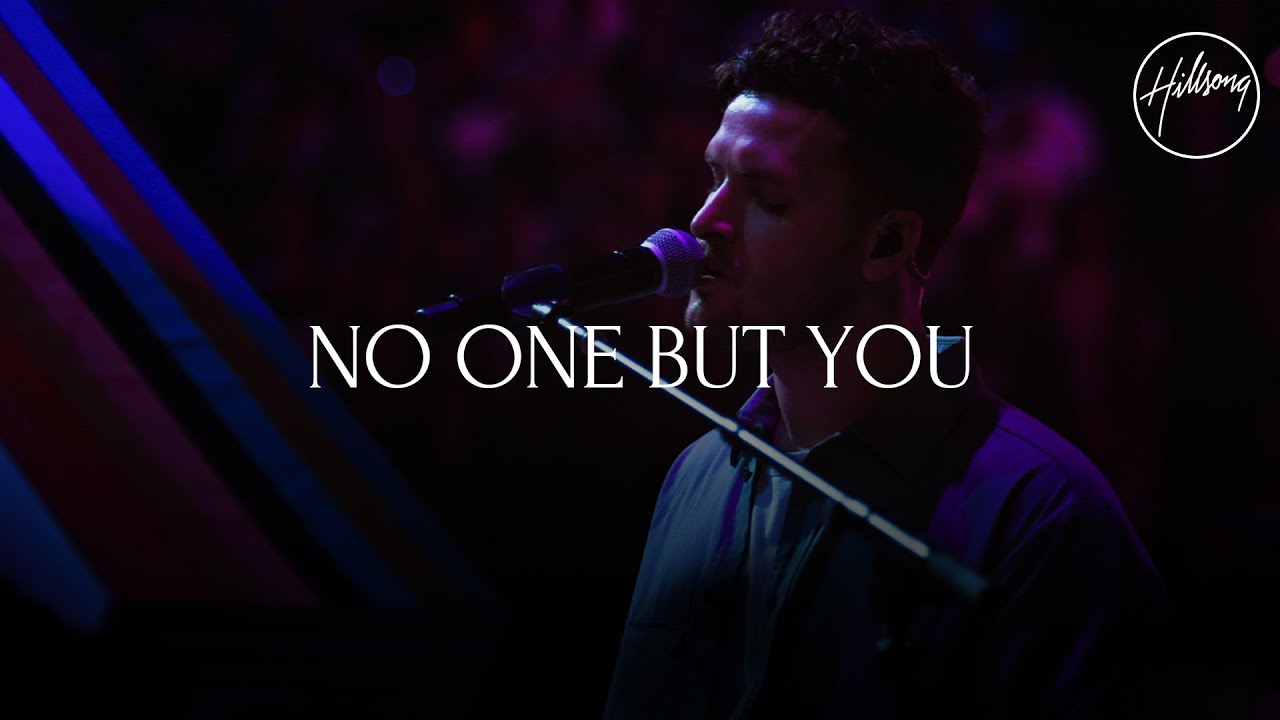 No One But You (Live) – Hillsong Worship