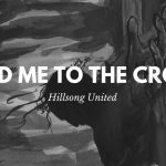 Lead Me To The Cross- Hillsong United