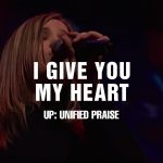Lord I Give You My Heart – HillSong United