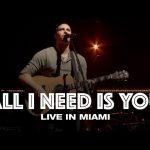 All I Need Is You – Hillsong United