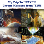 My Trip to HEAVEN: Urgent message from JESUS – by Adebayo Ademujimi