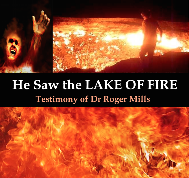 Testimony: He Saw GEHENNA – THE LAKE OF FIRE, by Roger Mills