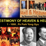 Testimony of Heaven and Hell, 1-1000, by Pastor Park Yong Gyu