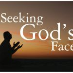WHAT REALLY IS SEEKING GOD'S FACE?