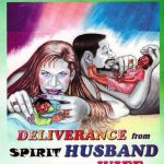 DESTROYING SPIRIT WIVES AND HUSBAND